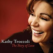 Play & Download The Story of Love by Kathy Troccoli | Napster