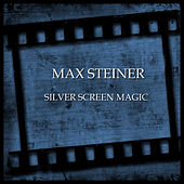Silver Screen Magic by Max Steiner