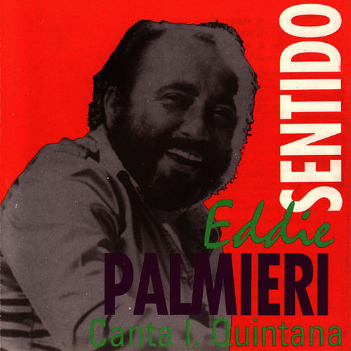 Play & Download Sentido by Eddie Palmieri | Napster