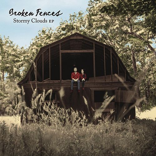 Stormy Clouds EP by Broken Fences