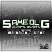 Play & Download Same Ol G (feat. G Boi & Mr. Damn) by Immortal Soldierz | Napster