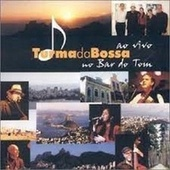 Play & Download Turma da Bossa ao Vivo no Bar do Tom by Turma da Bossa | Napster