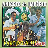 Play & Download Partido Alto Nota 10 by Aniceto Do Império | Napster