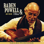 Play & Download Baden Powell & Filhos Ao Vivo by Baden Powell | Napster