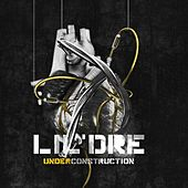 Play & Download Under Construction by Lil Dre | Napster