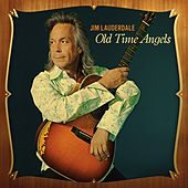 Play & Download Old Time Angels by Jim Lauderdale | Napster