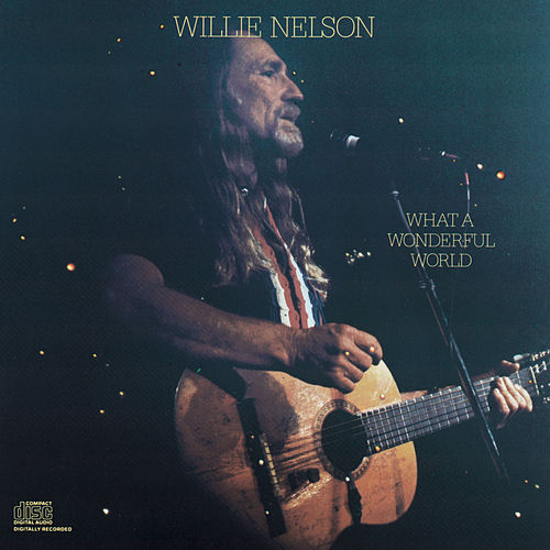 What A Wonderful World by Willie Nelson