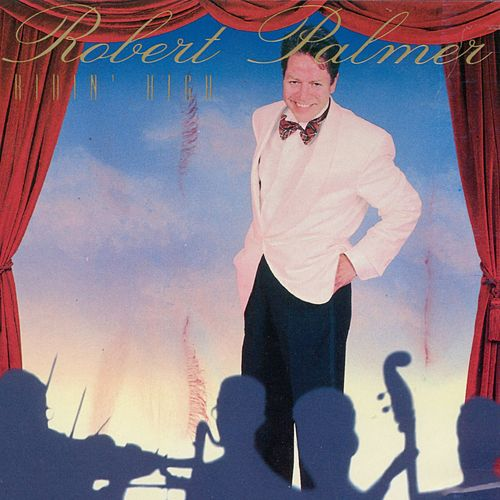 Play & Download Ridin' High by Robert Palmer | Napster