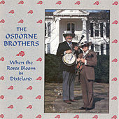 When The Roses Bloom In Dixieland by The Osborne Brothers