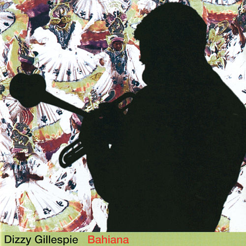 Play & Download Bahiana by Dizzy Gillespie | Napster