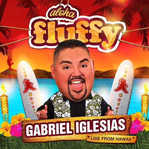 Play & Download Aloha Fluffy by Gabriel Iglesias | Napster
