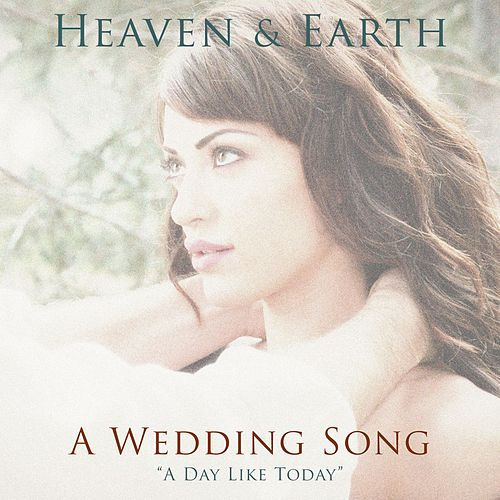 A Wedding Song de Heaven & Earth