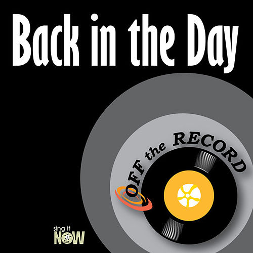 Back in the Day by Off the Record