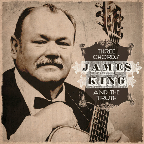 Play & Download Three Chords And The Truth by James King | Napster