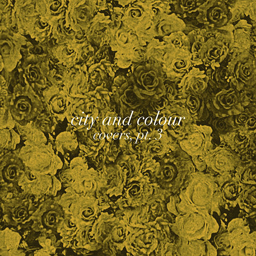 Play & Download Covers, Pt. 3 by City And Colour | Napster