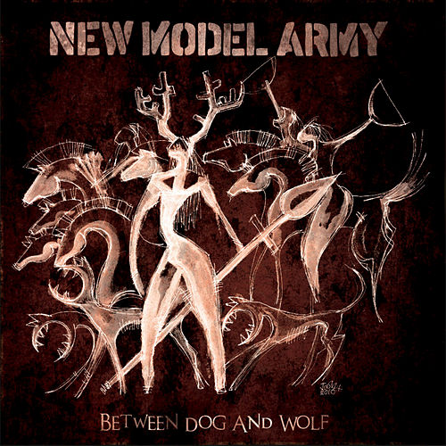 Play & Download Between Dog And Wolf by New Model Army | Napster
