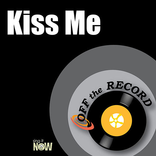 Play & Download Kiss Me by Off the Record | Napster