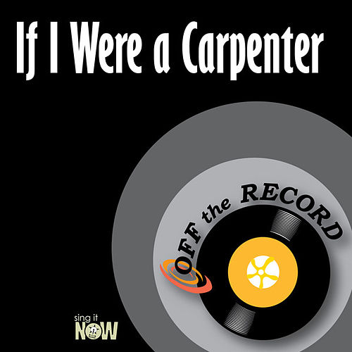 Play & Download If I Were a Carpenter by Off the Record | Napster