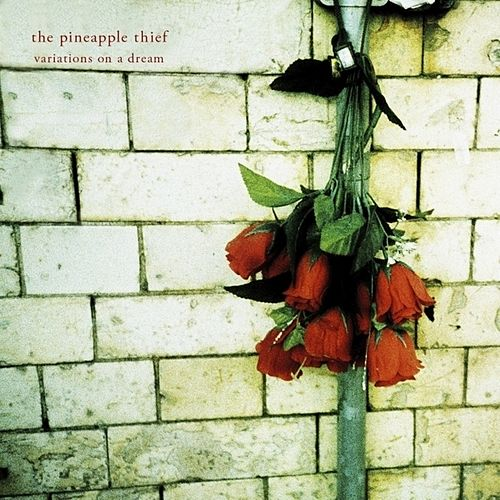 Variations On a Dream (011 Re-Mastered Edition) by The Pineapple Thief