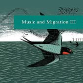 Music & Migration, Vol. 3 by Various Artists