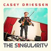 Play & Download The Singularity by Casey Driessen | Napster