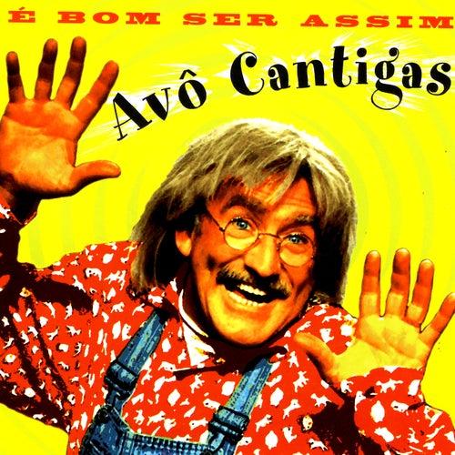 É Bom Ser Assim by Avô Cantigas