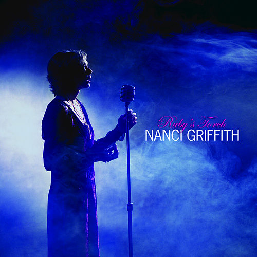 Play & Download Ruby's Torch by Nanci Griffith | Napster
