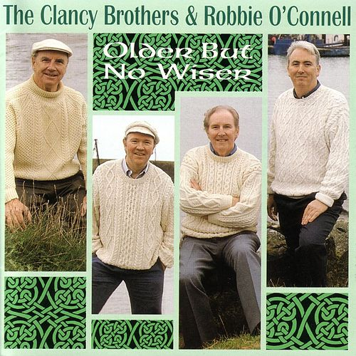 Older But No Wiser by The Clancy Brothers