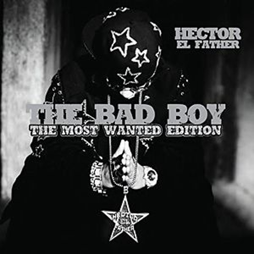 Play & Download The Bad Boy by Hector El Father | Napster