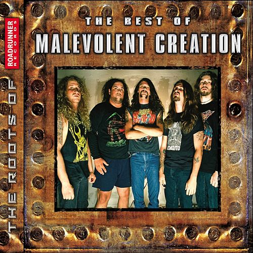 Play & Download The Best of Malevolent Creation by Malevolent Creation | Napster