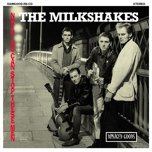 Play & Download Nothing Can Stop These Men by The Milkshakes | Napster