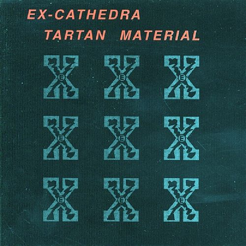 Play & Download Tartan Material by Ex Cathedra | Napster