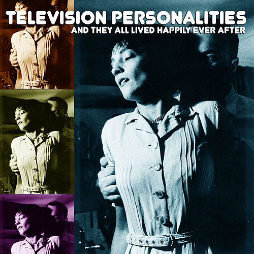 Play & Download And They All Lived Happily Ever After by Television Personalities | Napster