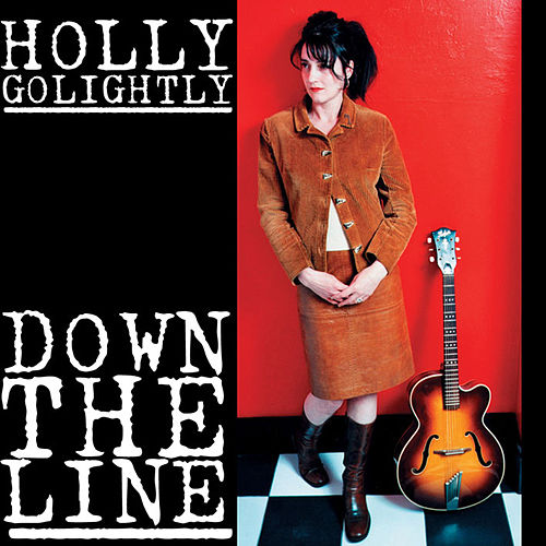 Play & Download Down The Line by Holly Golightly | Napster