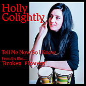 Play & Download Tell Me Now So I Know (from Broken Flowers) by Holly Golightly | Napster