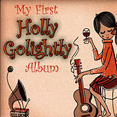 Play & Download My First Holly Golightly Album by Holly Golightly | Napster