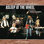 Play & Download Live From Austin, TX by Asleep at the Wheel | Napster