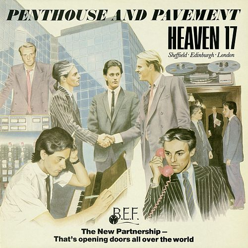Penthouse And Pavement by Heaven 17