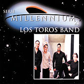 Play & Download Serie Millennium 21 by Los Toros Band | Napster