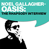 Oasis: The Rhapsody Interview by Oasis