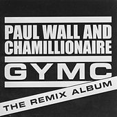 Play & Download GYMC: The Remix Album by Paul Wall | Napster