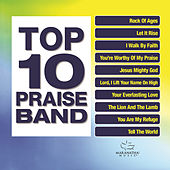 Play & Download Top 10 Praise Band by Marantha Praise! | Napster