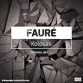 Play & Download Kolosas by Fauré | Napster