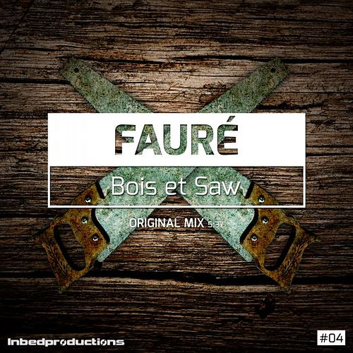 Play & Download Bois et Saw by Fauré | Napster