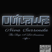 Neva Surrenda - The Rap-a-Lot Sessions by Outlawz