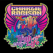 Play & Download High Life by Charlie Robison | Napster