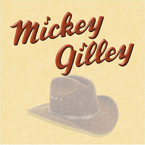 Play & Download Mickey Gilley by Mickey Gilley | Napster