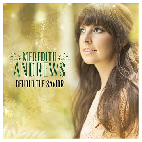 Play & Download Behold The Savior by Meredith Andrews | Napster