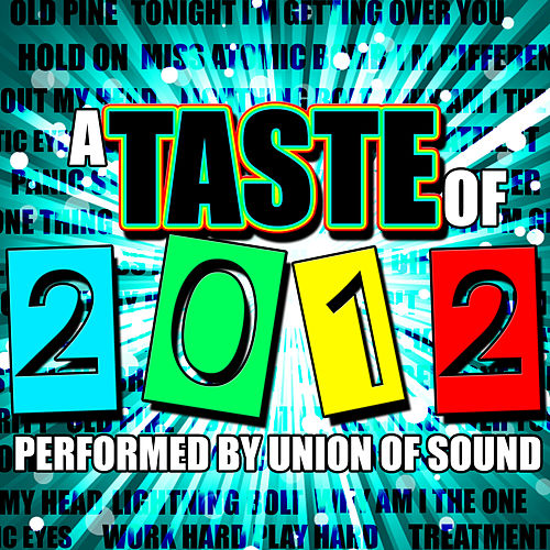 Play & Download A Taste of 2012 by Union Of Sound | Napster