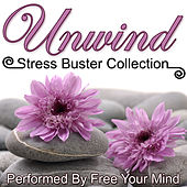 Play & Download Unwind: Stress Buster Collection by Free Your Mind | Napster
